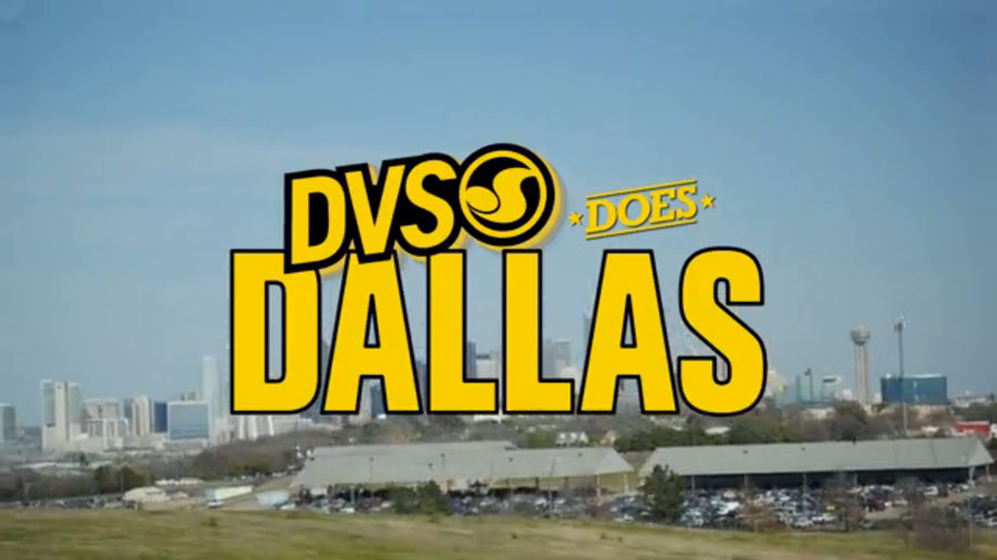 DVS Does Dallas.
