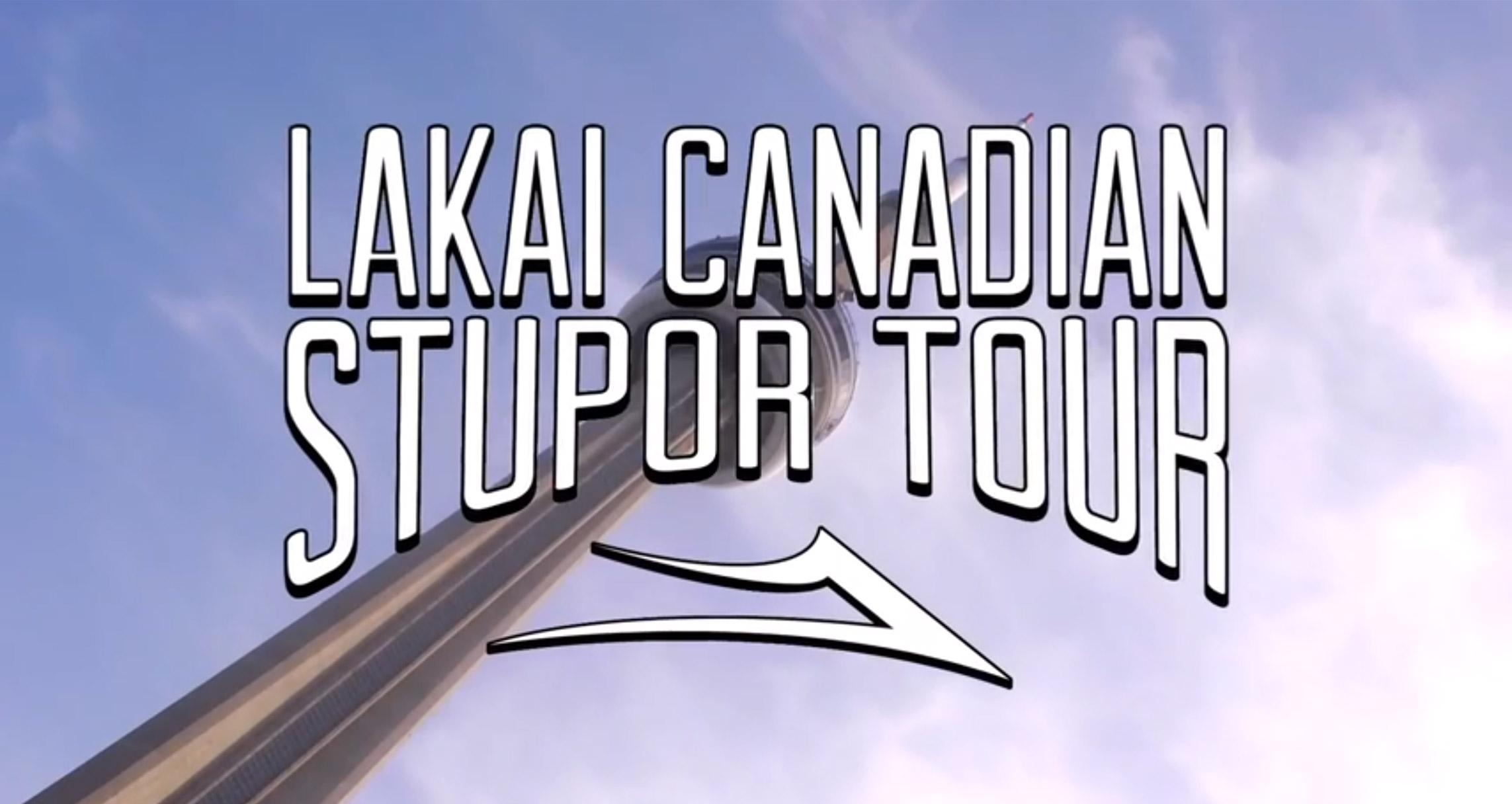 Lakai Canadian Stupor Tour.