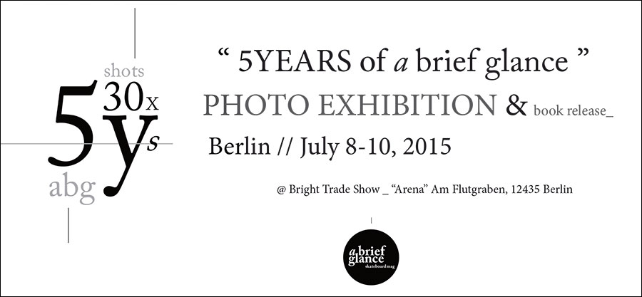 5YEARS of a brief glance_Photo exhibition & book release in Berlin_July 8-10 at Bright Trade Show.